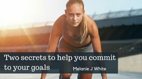 Commit to Your Goals | Melanie J White